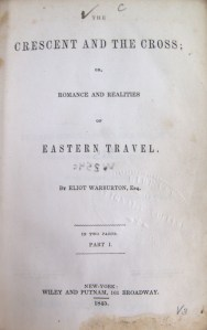 Eliot Warburton's The Crescent and the Cross; or, Romance and realities of Eastern travel (New York, 1845)